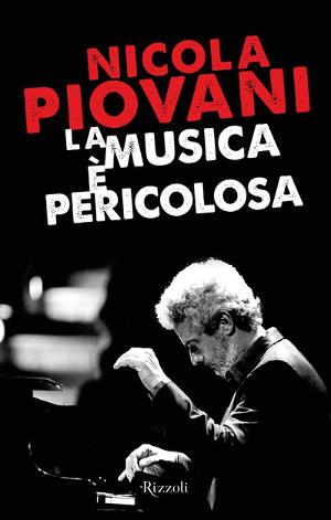 La musica è pericolosa- Nicola Piovani